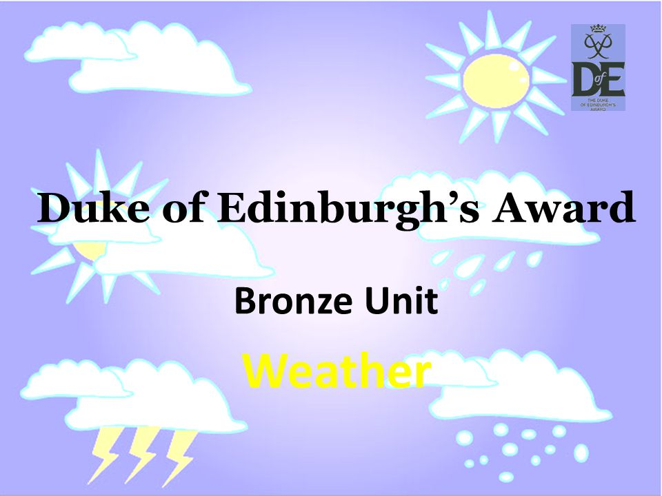 Duke of Edinburghs Award Bronze Unit Weather