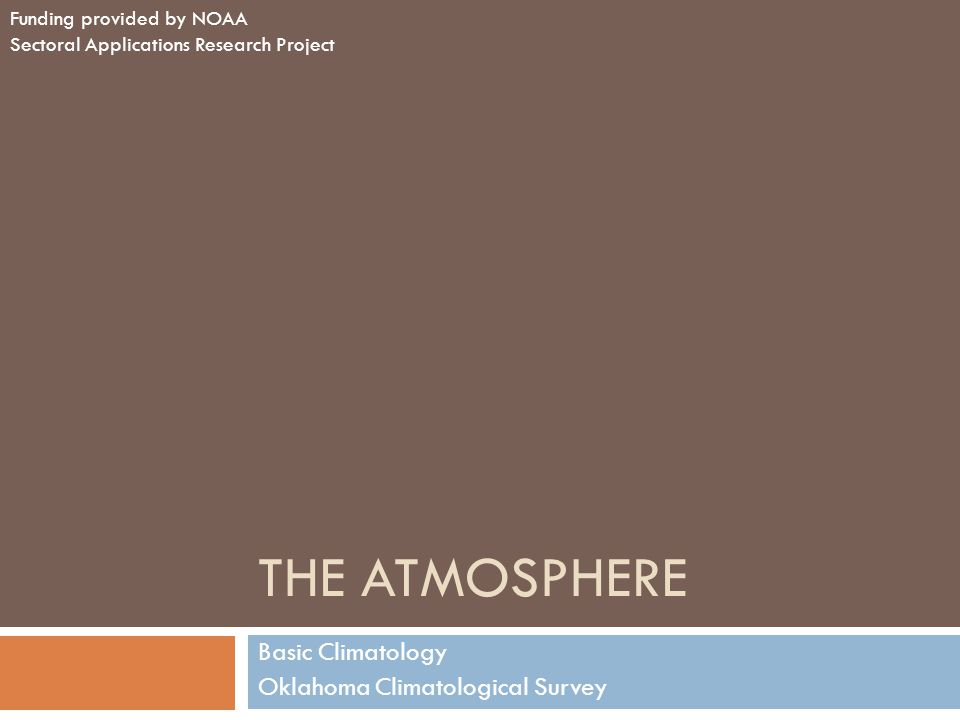 What we are going to cover 1.Composition of the Atmosphere 2.