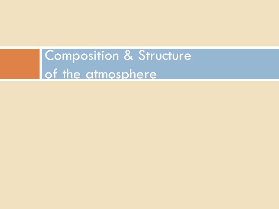 Composition & Structure of the atmosphere