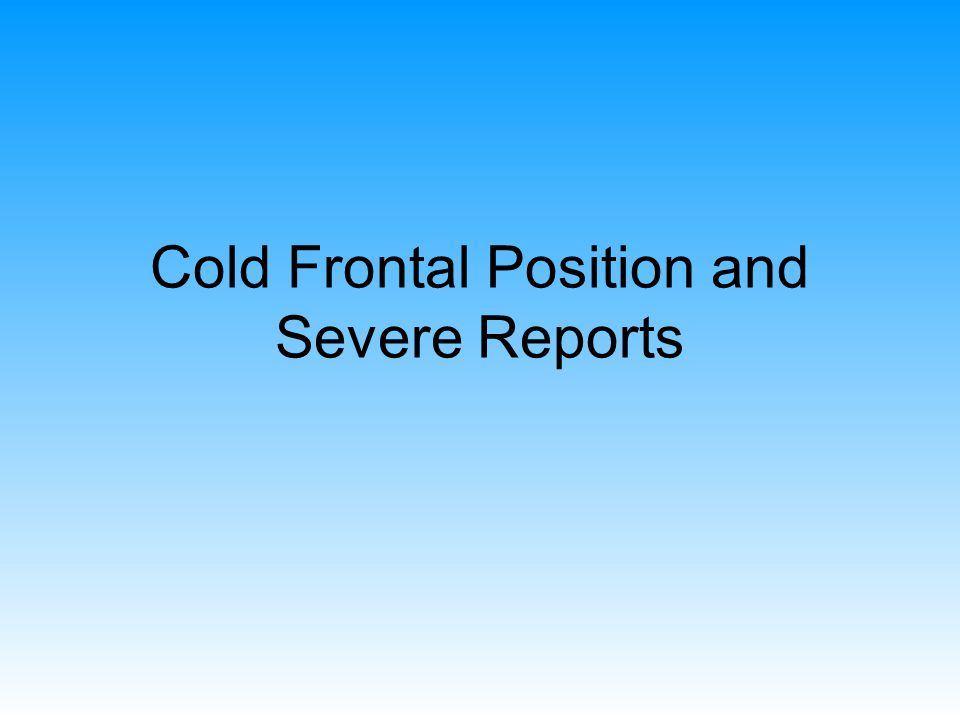 Cold Frontal Position and Severe Reports