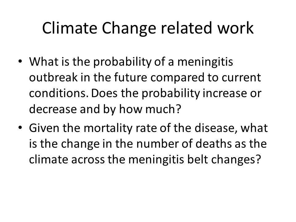 Climate Change related work What is the probability of a meningitis outbreak in the future compared to current conditions.