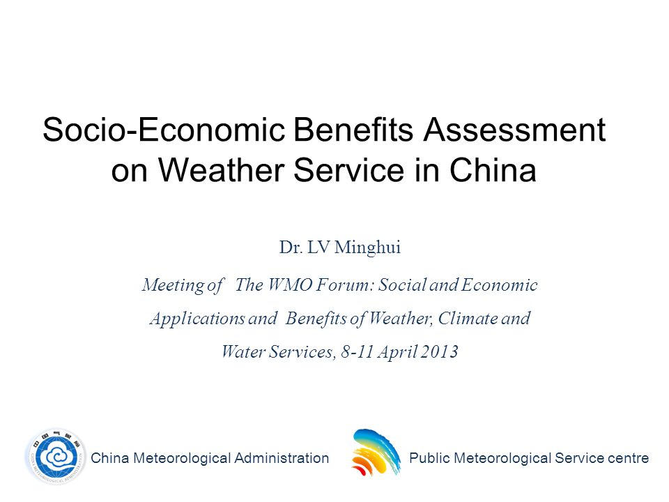 1 Socio-Economic Benefits Assessment on Weather Service in China Dr.