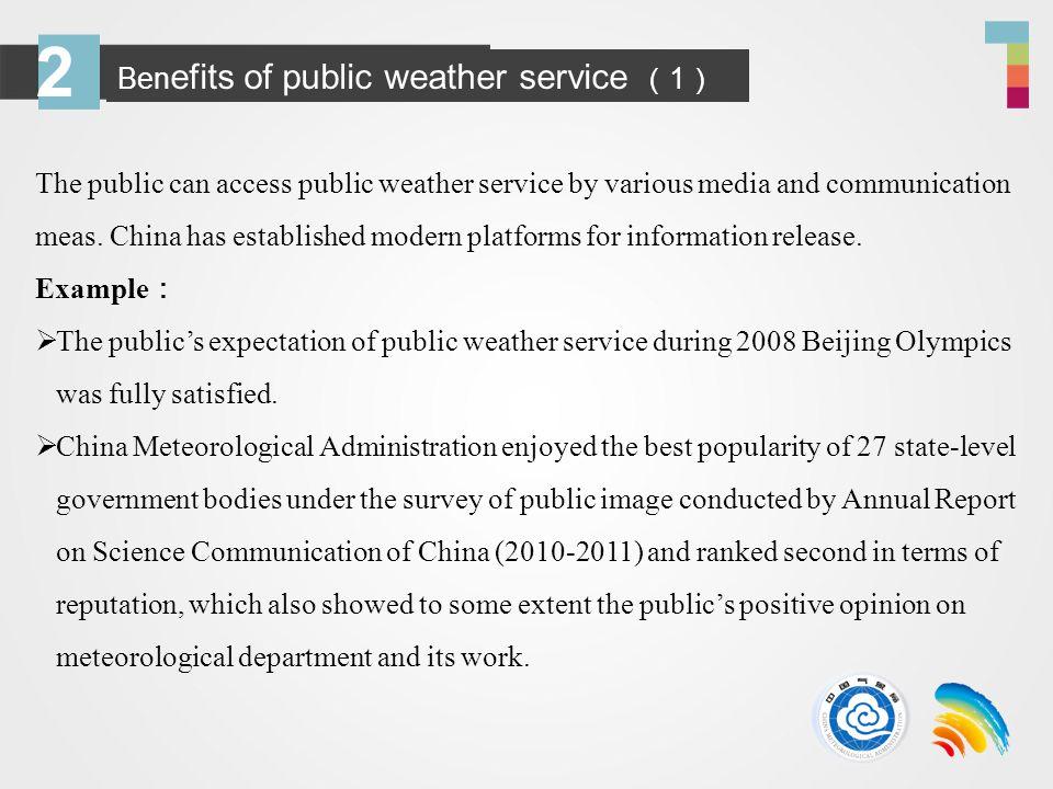 2 Ben efits of public weather service 1 The public can access public weather service by various media and communication meas.
