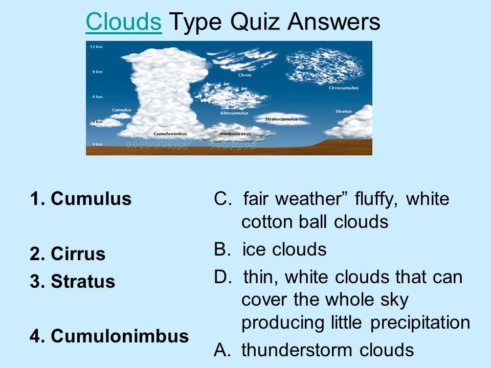 Clouds in Art Activity Clouds in Art Activity Using the SCOOL Cloud Chart 1. Cumulus 2. Cirrus 3. Stratus 4. Cumulonimbus A.thunderstorm clouds B.ice