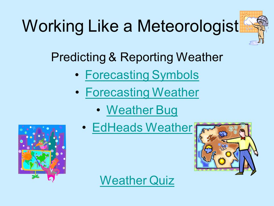 Weather observations Weather observations & ToolsTools Observations temperature amount of precipitation air pressure humidity wind direction wind spee