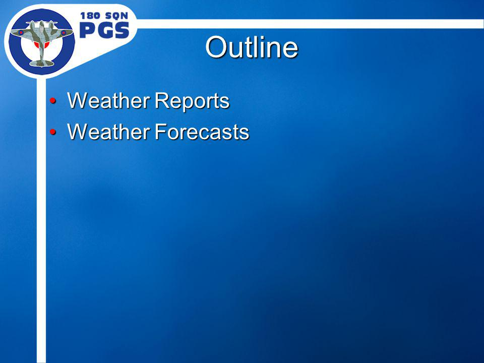 Outline Weather ReportsWeather Reports Weather ForecastsWeather Forecasts