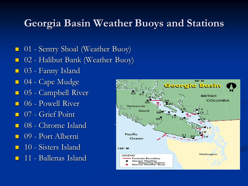 Georgia Basin Weather Buoys and Stations 01 - Sentry Shoal (Weather Buoy) 01 - Sentry Shoal (Weather Buoy) 02 - Halibut Bank (Weather Buoy) 02 - Halib