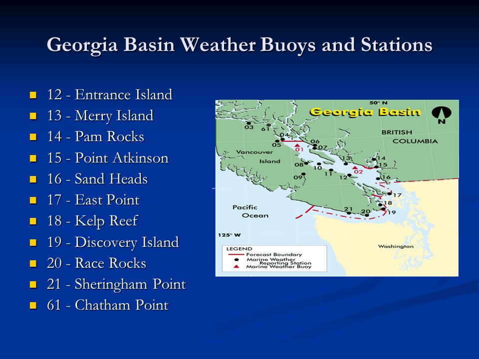 Georgia Basin Weather Buoys and Stations 12 - Entrance Island 12 - Entrance Island 13 - Merry Island 13 - Merry Island 14 - Pam Rocks 14 - Pam Rocks 1