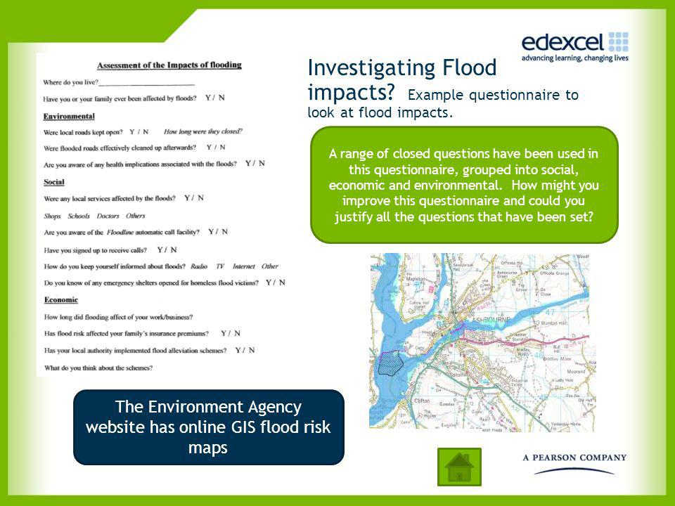 Investigating Flood impacts? Example questionnaire to look at flood impacts. A range of closed questions have been used in this questionnaire, grouped