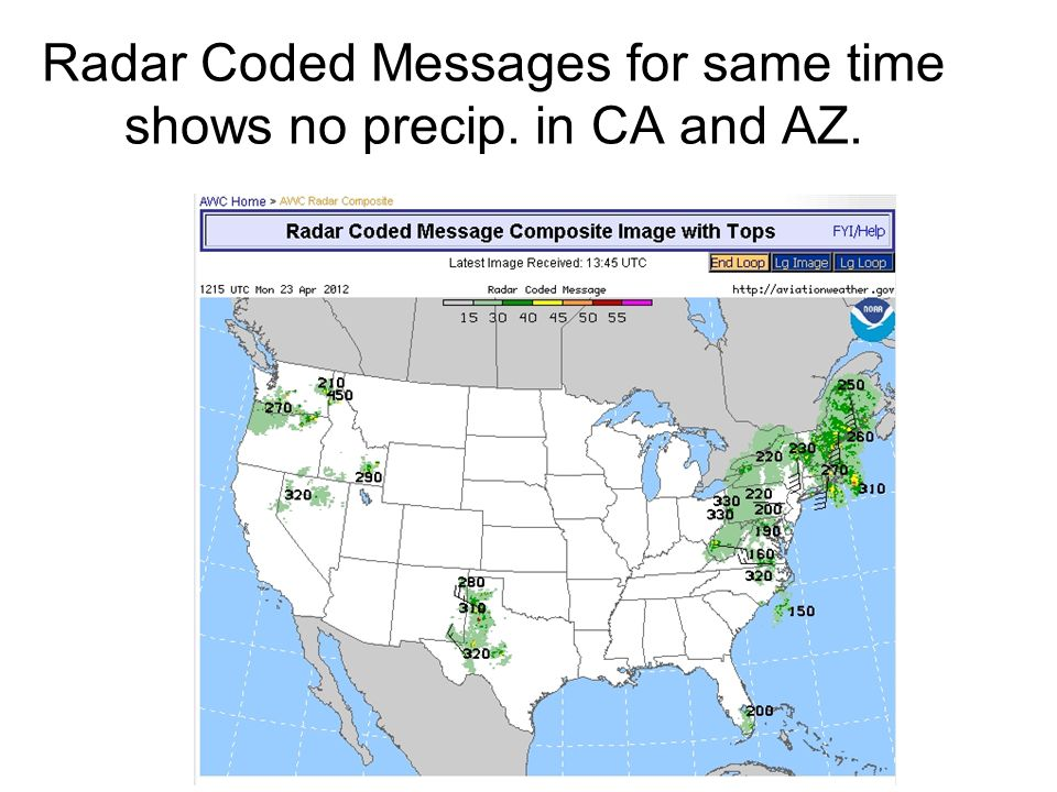 Radar Coded Messages for same time shows no precip. in CA and AZ.