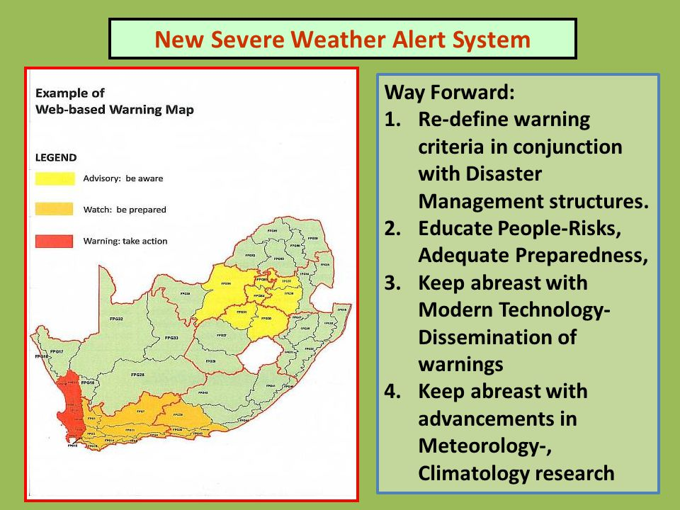 Way Forward: 1.Re-define warning criteria in conjunction with Disaster Management structures.