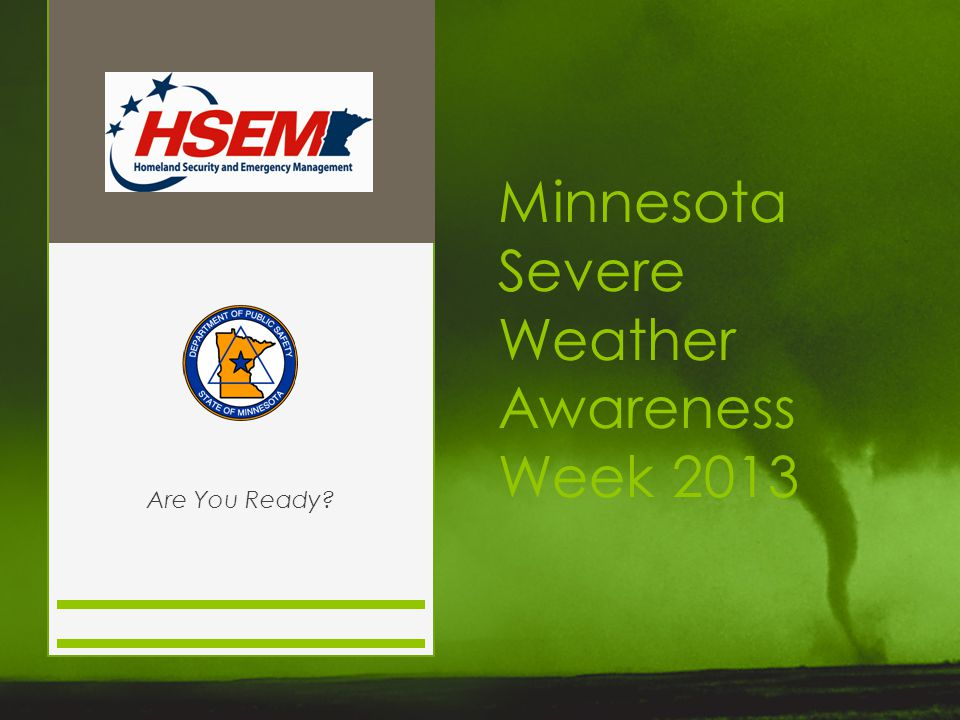 Minnesota Severe Weather Awareness Week 2013 Are You Ready