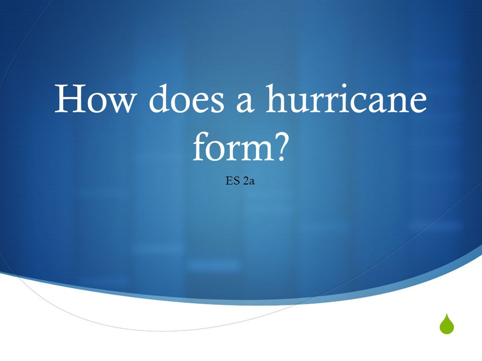 How does a hurricane form? ES 2a