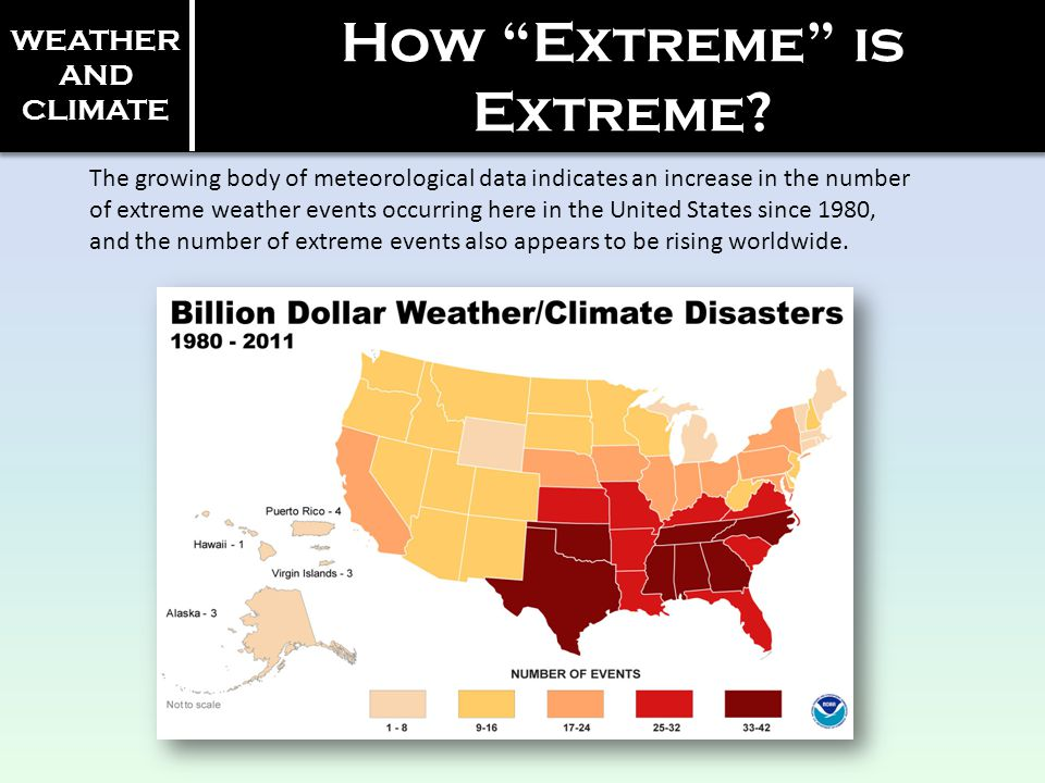 How Extreme is Extreme? The growing body of meteorological data indicates an increase in the number of extreme weather events occurring here in the Un