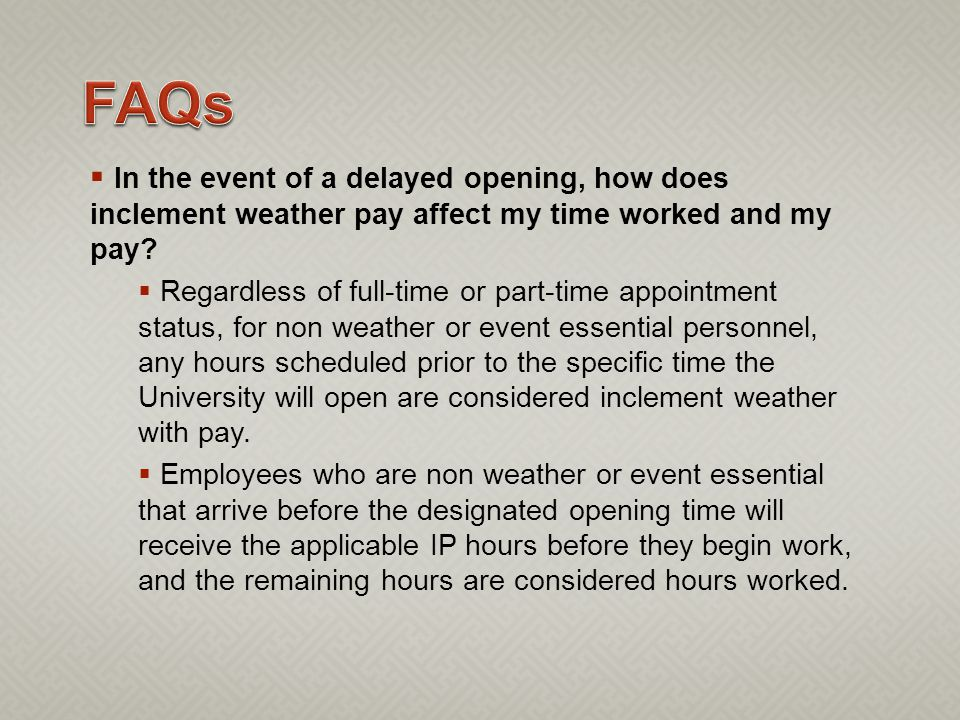 In the event of a delayed opening, how does inclement weather pay affect my time worked and my pay.