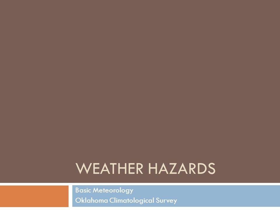 WEATHER HAZARDS Basic Meteorology Oklahoma Climatological Survey