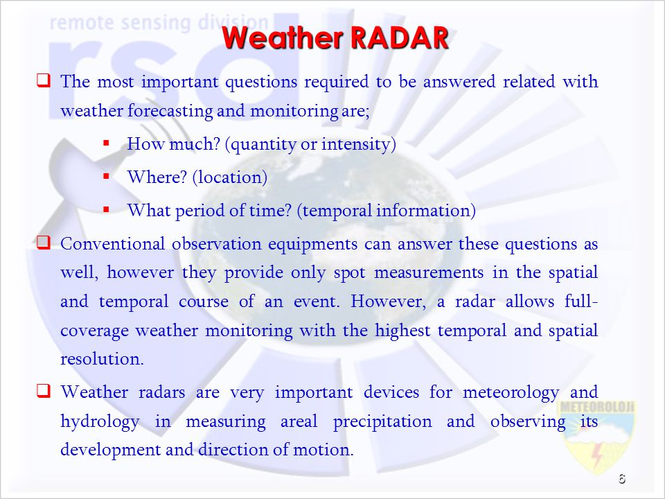 The most important questions required to be answered related with weather forecasting and monitoring are; How much? (quantity or intensity) Where? (lo