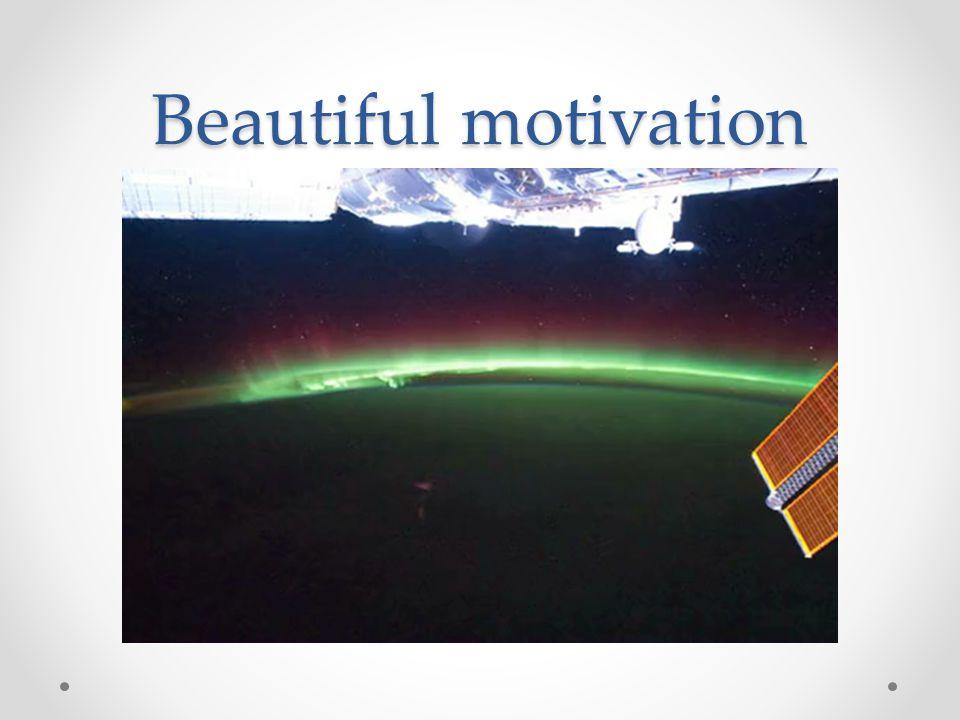 Beautiful motivation