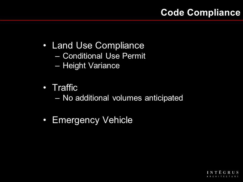 Code Compliance Land Use Compliance –Conditional Use Permit –Height Variance Traffic –No additional volumes anticipated Emergency Vehicle