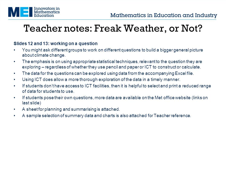 Teacher notes: Freak Weather, or Not? Slides 12 and 13: working on a question You might ask different groups to work on different questions to build a
