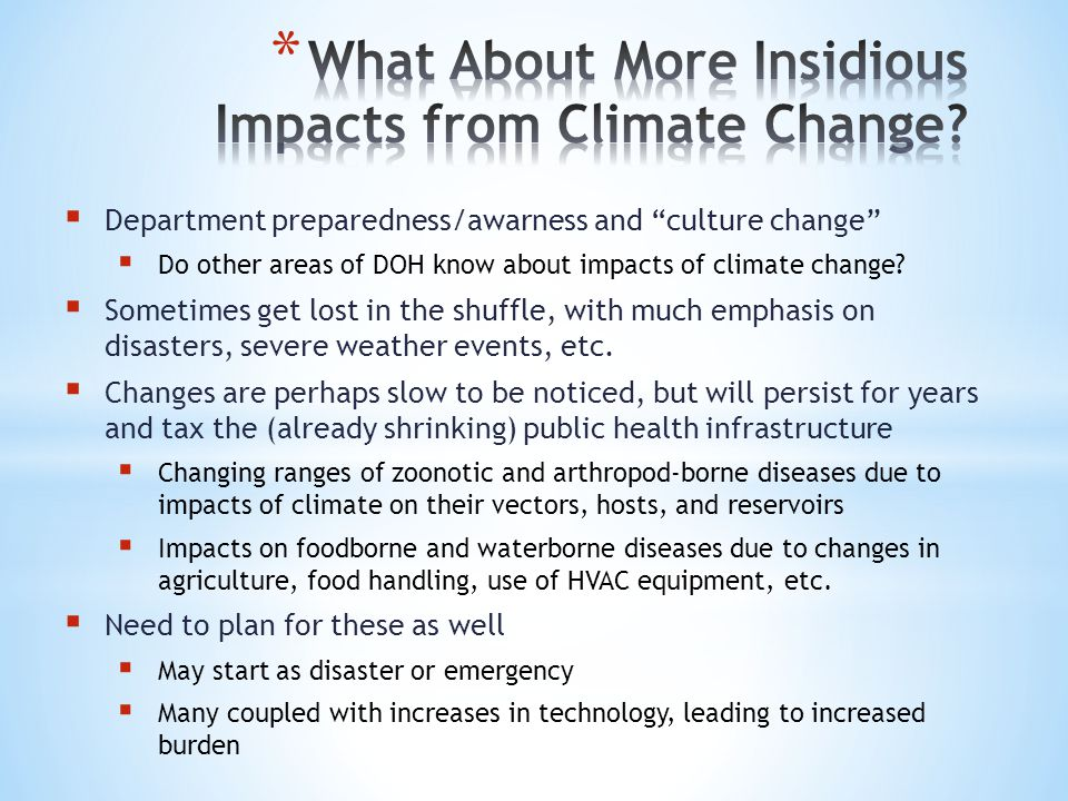 Department preparedness/awarness and culture change Do other areas of DOH know about impacts of climate change? Sometimes get lost in the shuffle, wit