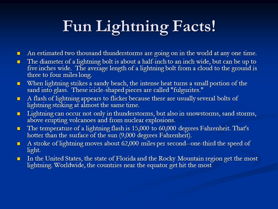 Danger!! Lightning kills about 100 Americans each year, which is more than any other kind of weather. About 400 other people each year are struck by l