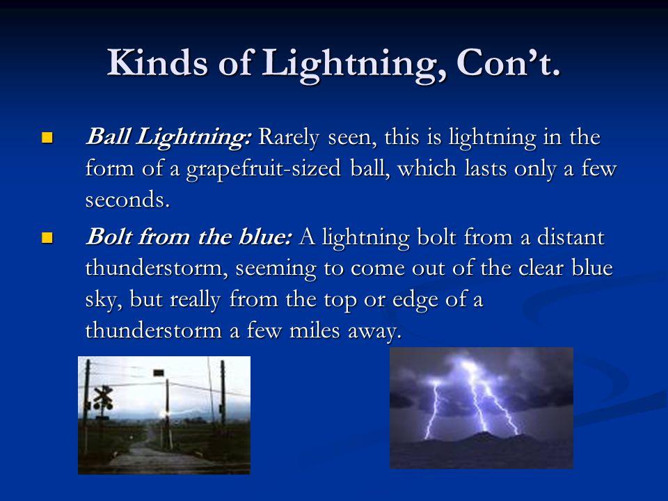 Kinds of Lightning, Cont.