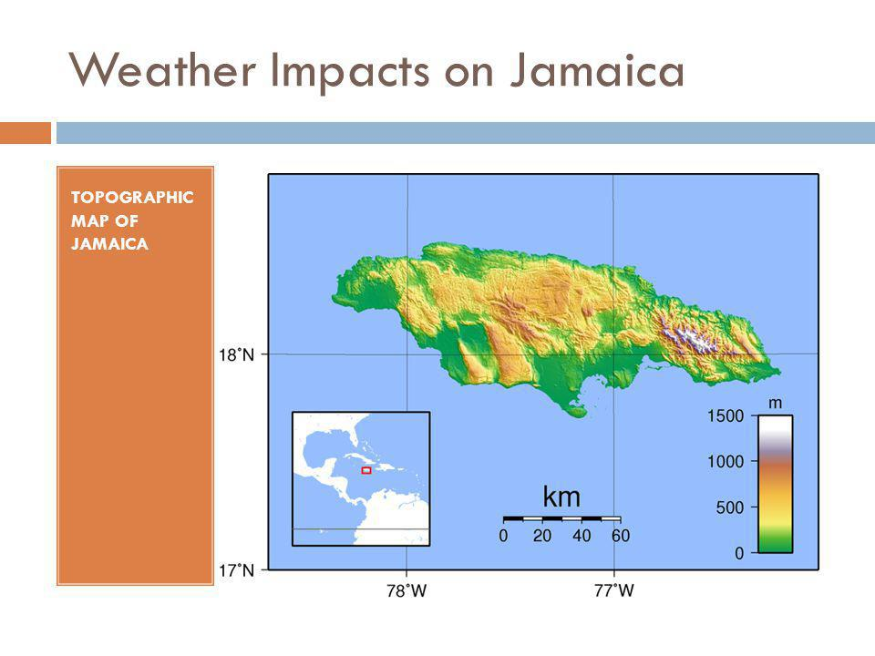 Weather Impacts on Jamaica TOPOGRAPHIC MAP OF JAMAICA