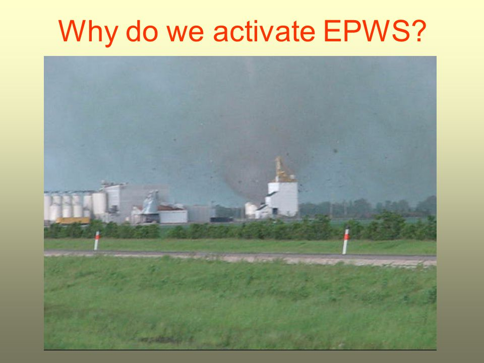 Why do we activate EPWS?