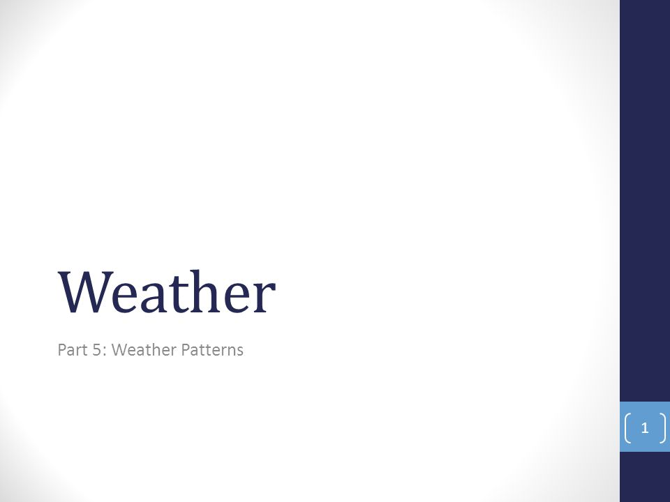 Weather Part 5: Weather Patterns 1