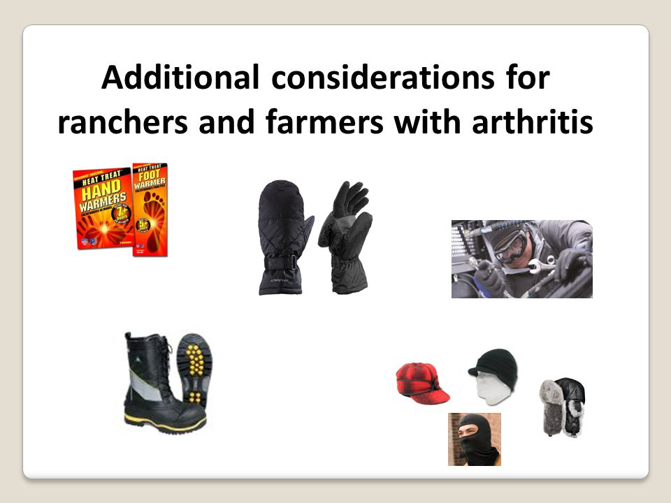 Additional considerations for ranchers and farmers with arthritis