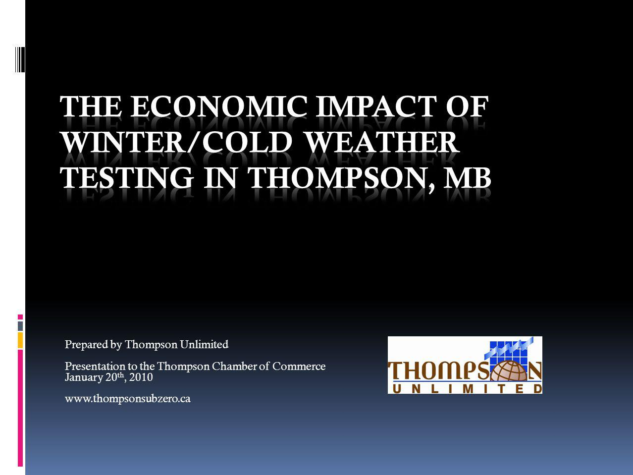 The Economic Impact of Winter Weather Testing in Thompson, MB Different tests conducted on machinery in cold/winter weather are a necessary step in a manufacturers product R&D process, as well as for continuous/total quality improvement programs.