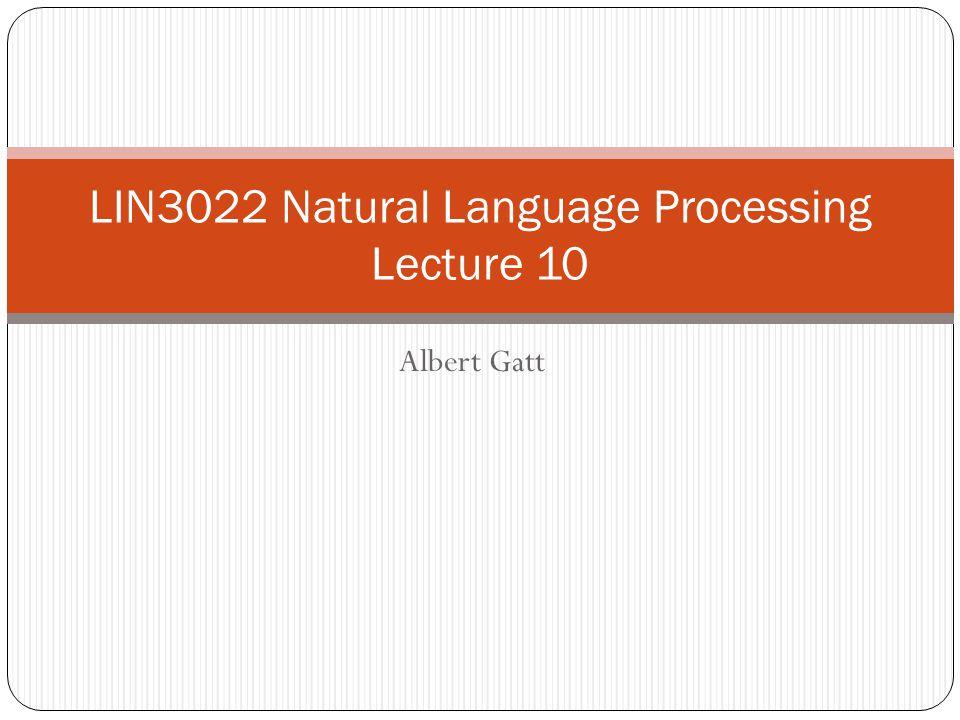 Albert Gatt LIN3022 Natural Language Processing Lecture 10
