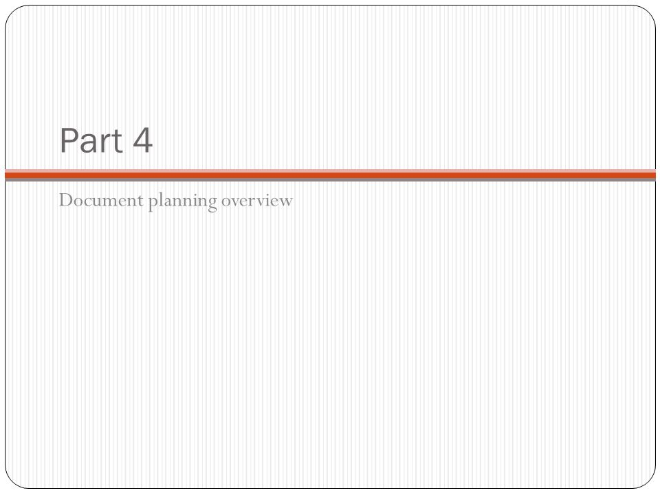 Part 4 Document planning overview