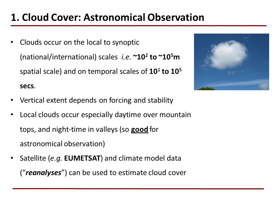 Clouds occur on the local to synoptic (national/international) scales i.e.