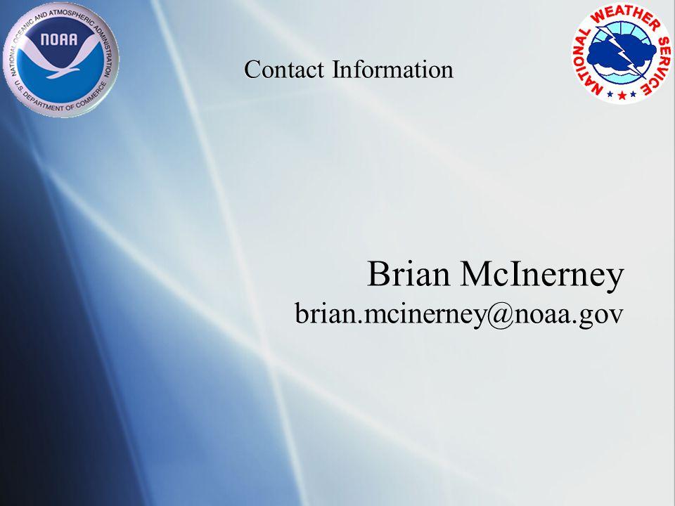 Contact Information Brian McInerney brian.mcinerney@noaa.gov