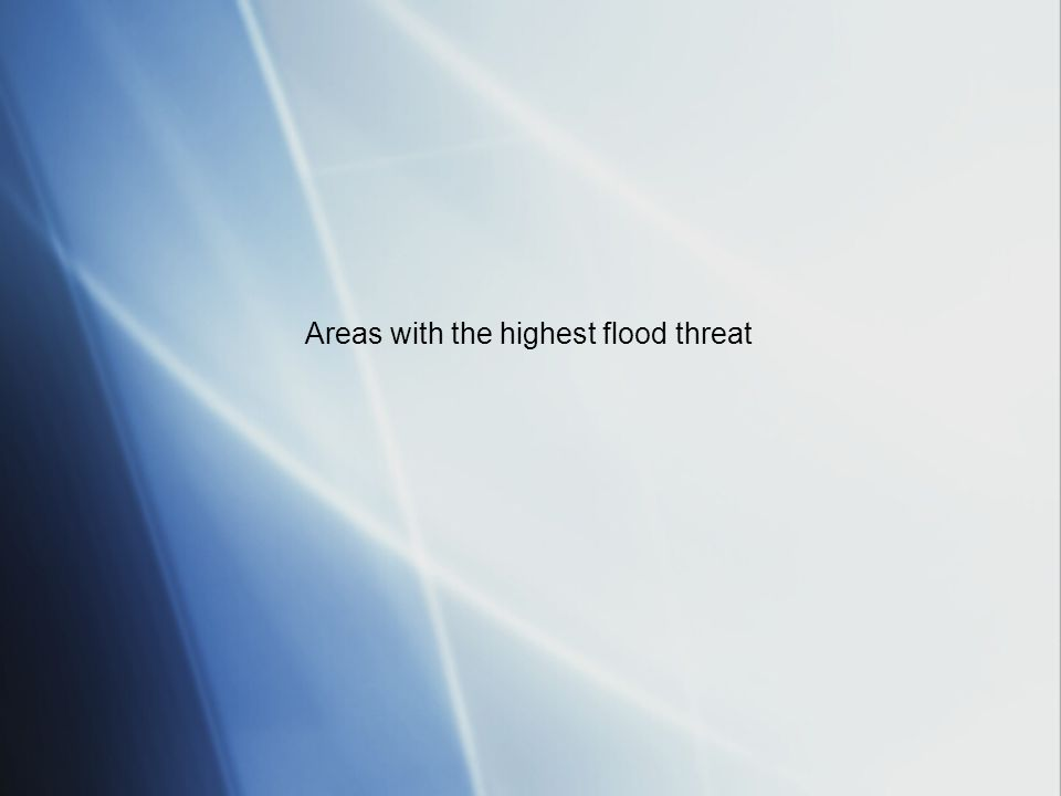 Areas with the highest flood threat