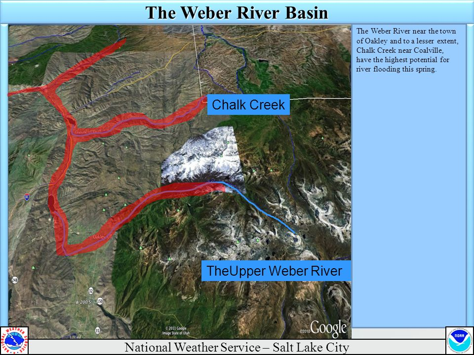 The Weber River Basin The Weber River near the town of Oakley and to a lesser extent, Chalk Creek near Coalville, have the highest potential for river flooding this spring.