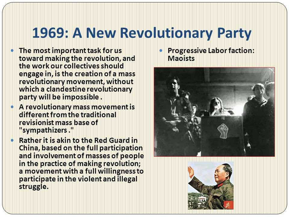 1969: A New Revolutionary Party The most important task for us toward making the revolution, and the work our collectives should engage in, is the cre