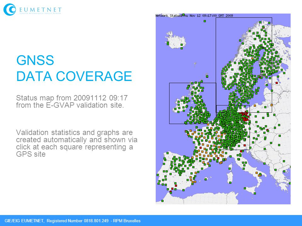 GIE/EIG EUMETNET, Registered Number 0818.801.249 - RPM Bruxelles GNSS DATA COVERAGE Status map from 20091112 09:17 from the E-GVAP validation site. Va