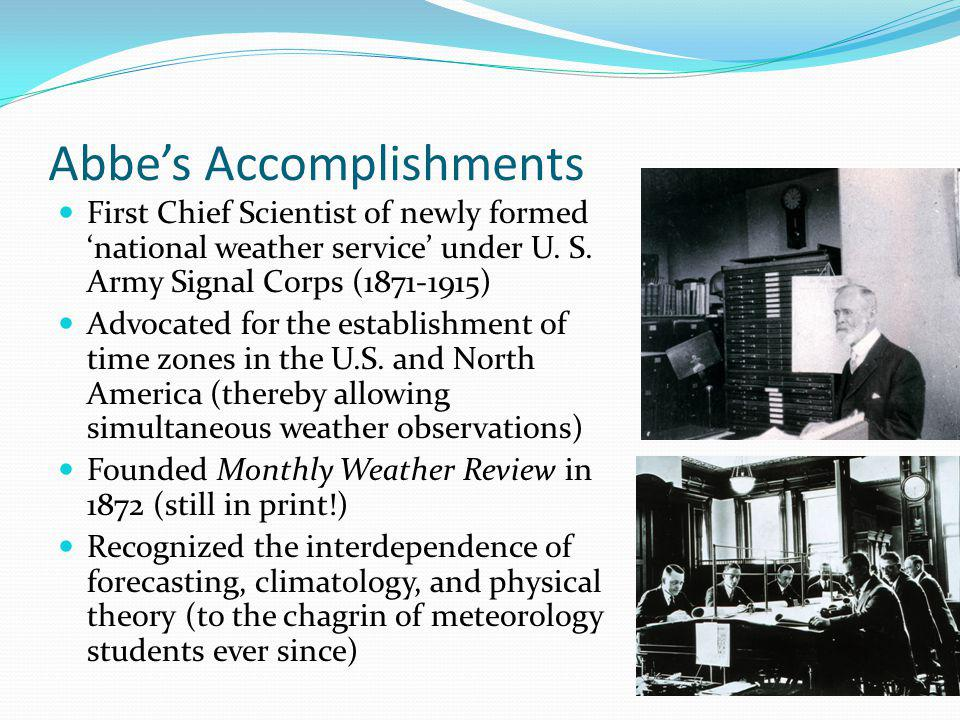 Abbes Accomplishments First Chief Scientist of newly formed national weather service under U.