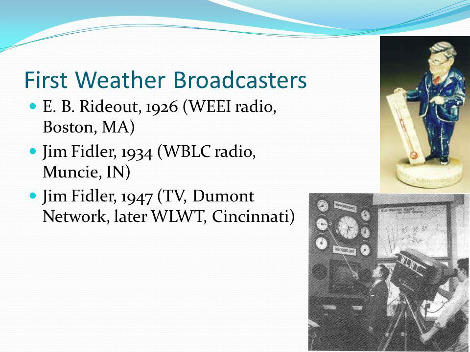 First Weather Broadcasters E. B.