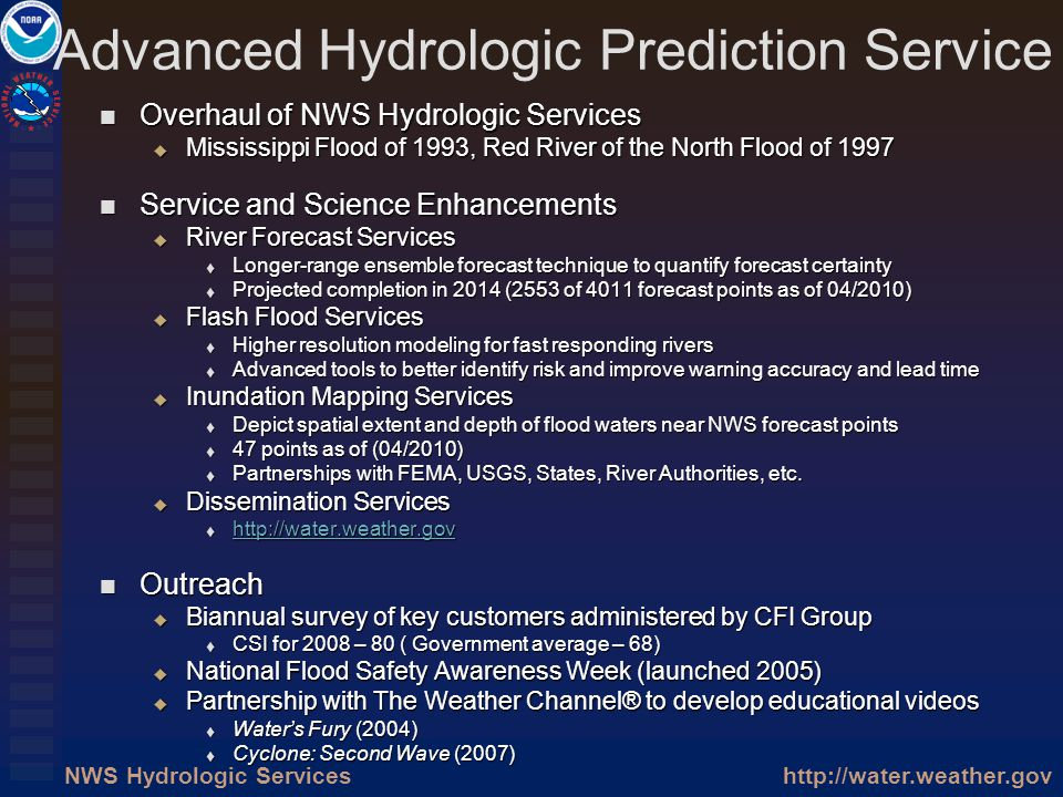 http://water.weather.govNWS Hydrologic Services Advanced Hydrologic Prediction Service Overhaul of NWS Hydrologic Services Overhaul of NWS Hydrologic