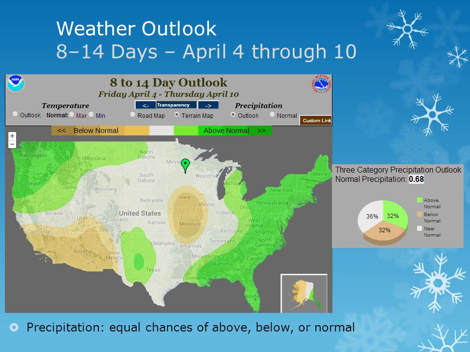 Weather Outlook 8–14 Days – April 4 through 10 Precipitation: equal chances of above, below, or normal