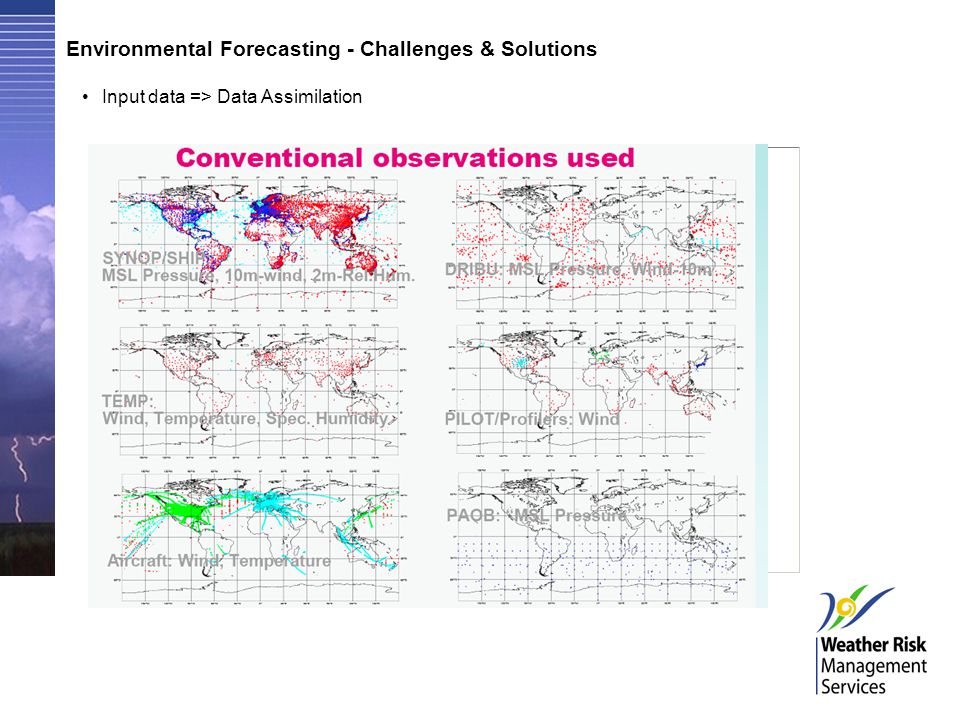 Environmental Forecasting - Challenges & Solutions Input data => Data Assimilation