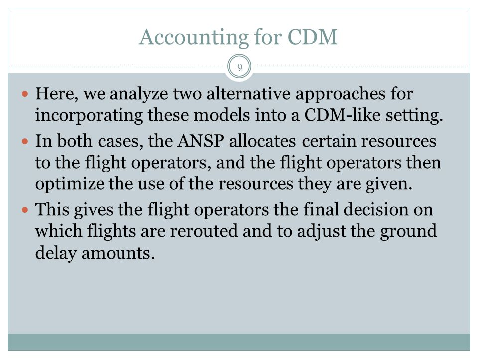 Accounting for CDM 9 Here, we analyze two alternative approaches for incorporating these models into a CDM-like setting. In both cases, the ANSP alloc