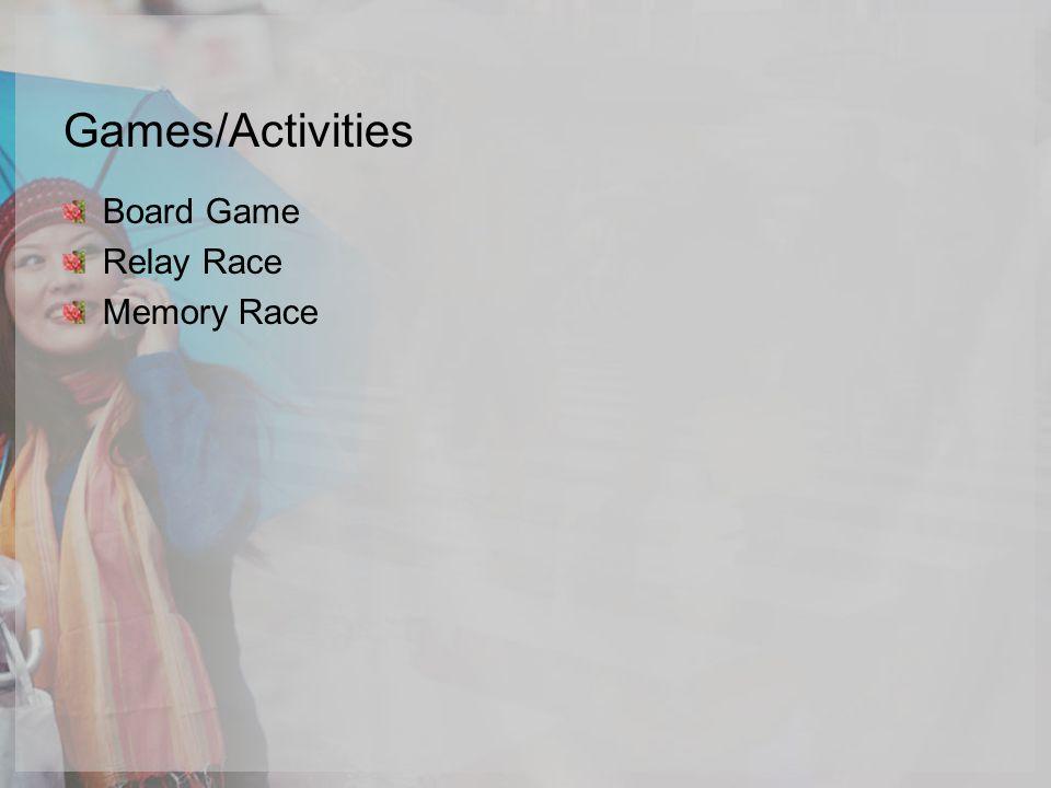 Games/Activities Board Game Relay Race Memory Race