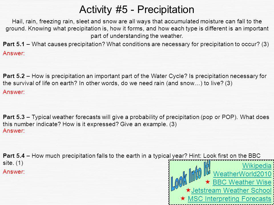 Activity #5 - Precipitation Part 5.4 – How much precipitation falls to the earth in a typical year? Hint: Look first on the BBC site. (1) Part 5.3 – T