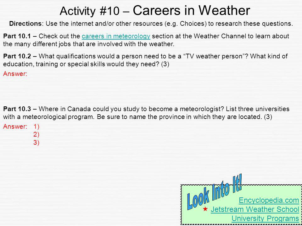 Activity #10 – Careers in Weather Part 10.3 – Where in Canada could you study to become a meteorologist? List three universities with a meteorological