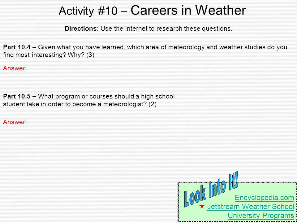 Activity #10 – Careers in Weather Part 10.4 – Given what you have learned, which area of meteorology and weather studies do you find most interesting?